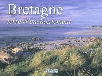 Bretagne : terre d'enchantement