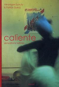 Caliente : sensations latines = Caliente : latin moods