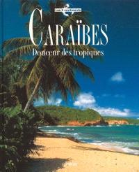Caraïbes : douceur des Tropiques