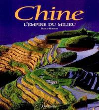 Chine, l'empire du Milieu