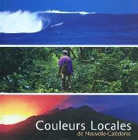Couleurs locales de Nouvelle-Calédonie = Colours of New Caledonia