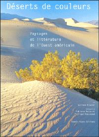Déserts de couleurs : paysages et littérature de l'Ouest américain