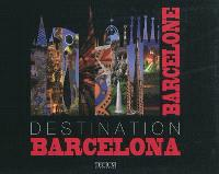 Destination Barcelona Barcelone