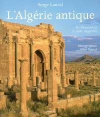 L'Algérie antique : de Massinissa à saint Augustin