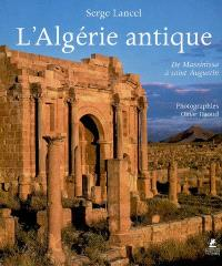 L'Algérie antique : de Massinissa à saint Augustin