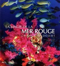 La magie de la mer Rouge : coraux et déserts