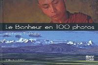 Le bonheur en 100 photos : méthode tibétaine