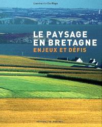 Le paysage en Bretagne : enjeux et défis