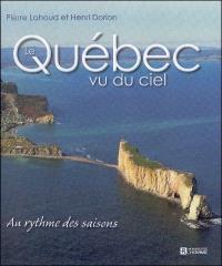 Le Québec vu du ciel  : au rythme des saisons