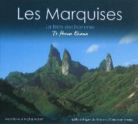 Les Marquises : la terre des hommes : te Henua Enana