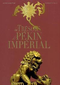 Les trésors du Pékin impérial