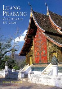 Luang Prabang : cité royale du Laos