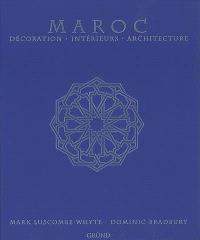 Maroc : décoration, intérieurs, architecture