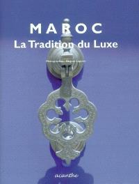 Maroc : la tradition du luxe
