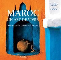 Maroc, un art de vivre : voyage architectural de Casablanca à Marrakech