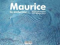 Maurice, île enchantée