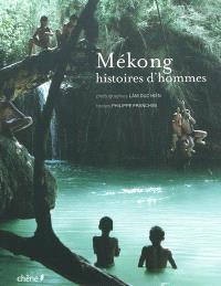Mékong : histoires d'hommes
