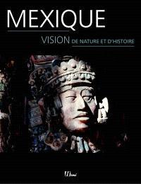 Mexique : vision de nature et d'histoire