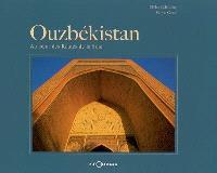 Ouzbékistan : au coeur des routes de la soie
