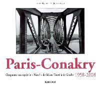 Paris-Conakry : cinquante ans après le Non ! de Sékou Touré à de Gaulle, 1958-2008
