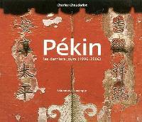 Pékin : les derniers jours, 1996-2006