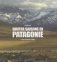 Quatre saisons en Patagonie