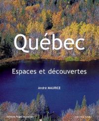 Québec : espaces et découvertes