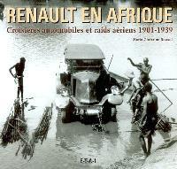 Renault en Afrique : croisières automobiles et raids aériens, 1901-1939