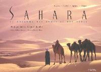 Sahara, le royaume des dunes et des rêves : Algérie, Libye, Egypte, Niger