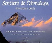 Sentiers de l'Himalaya : images des plus beaux treks en Inde, Népal et Pakistan = Himalaya trails : images from the best treks in India, Nepal and Pakistan