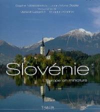 Slovénie, l'Europe en miniature