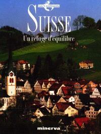 Suisse : un refuge d'équilibre