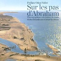 Sur les pas d'Abraham : photographies colorisées à la main