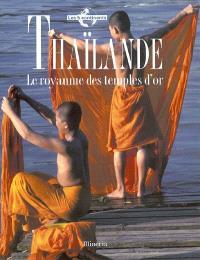 Thaïlande : le royaume des temples d'or