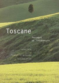 Toscane : paysages et littérature