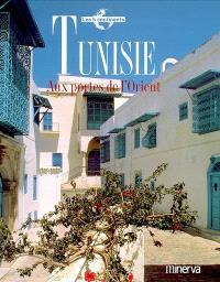 Tunisie : aux portes de l'Orient