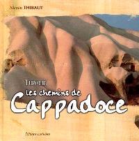 Turquie, les chemins de Cappadoce