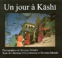 Un jour à Kashi