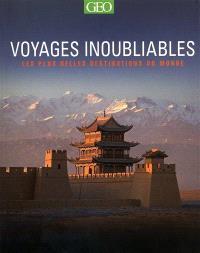 Voyages inoubliables : les plus belles destinations du monde