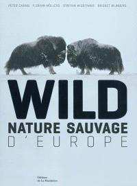 Wild : nature sauvage d'Europe