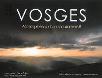 Vosges : atmosphères d'un vieux massif