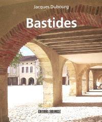 Bastides : villes neuves du Moyen Age