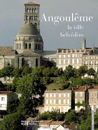 Angoulême, la ville belvédère