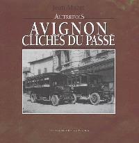 Autrefois : Avignon clichés du passé