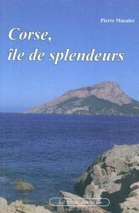 Corse, île de splendeurs