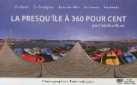 La presqu'île à 360 pour cent : La Baule, Le Pouliguen, Batz-sur-Mer, Le Croisic, Guérande...