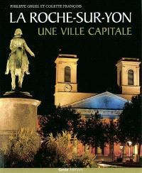 La Roche-sur-Yon : une ville capitale