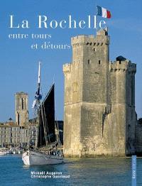 La Rochelle, entre tours et détours