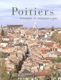 Poitiers : romane et romanesque