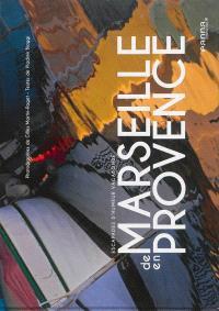 De Marseille en Provence : escapades d'humeur vagabonde